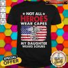 Not All Heroes Wear Capes My Daughter Wears Scrubs American Flag Independence Day Medical Logo Shirt