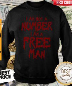 Awesome I Am Not A Number I Am A Free Man Sweatshirt