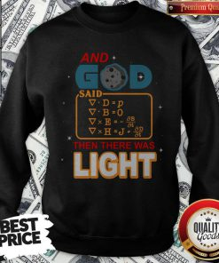 Funny And God Said Then There Was Light Sweatshirt