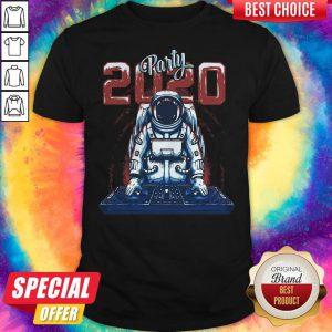 Nice Astronaut Party Dj 2020 Shirt