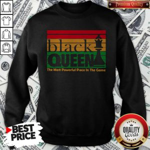 Nice Black Queen The Most Powerful Piece In The Game Sweatshirt