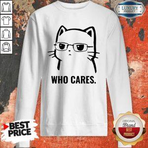 Premium Cute Cat Who Cares Sweatshirt