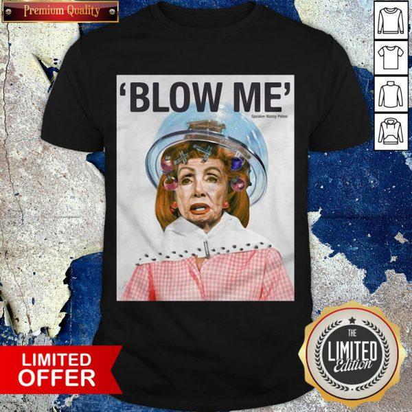 Official Blow Me Nancy Pelosi By Sabo Shirt