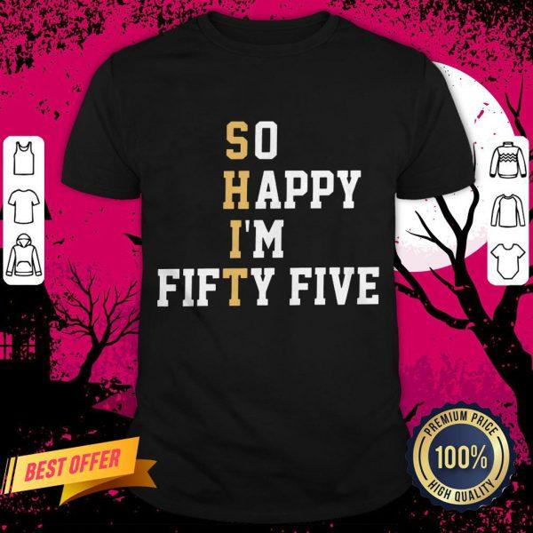 So Happy I'm Fifty Five T-Shirt