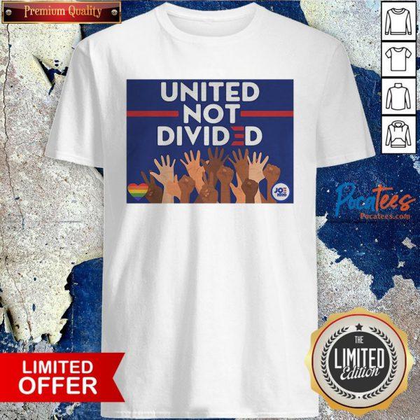 Funny United Not Divided Joe Biden 2020 Shirt