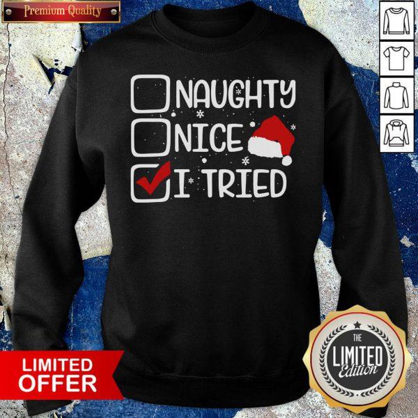 Nice Naughty Nice I Tried Christmas Sweatshirt