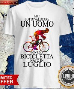 Top Bicycle Man Mai Sottovalutare Un Uomo Con Una Bicicletta Nato In Luglio Shirt