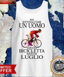 Top Bicycle Man Mai Sottovalutare Un Uomo Con Una Bicicletta Nato In Luglio Premium Frog Going Crazy Wanna Come Tank Top