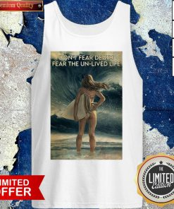 Top Surfing Don't Fear Death Fear The Un-Lived Life Girl Funny Tank Top