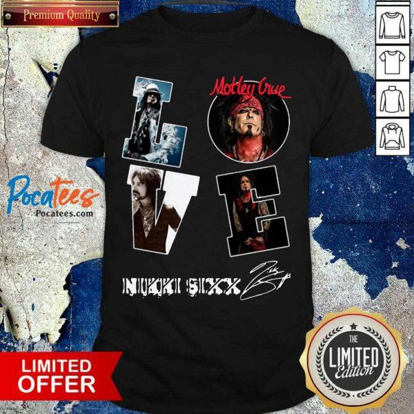 Love Motley Crue Nikki Sixx Signature Shirt- Design By Pocatees.com
