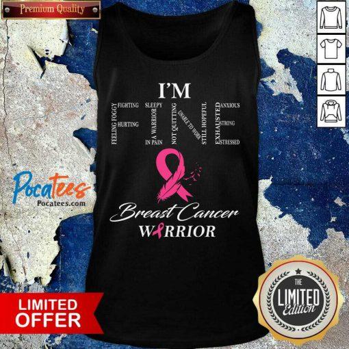 Fantastic I'm Fine Breast Cancer Warrior Tank Top