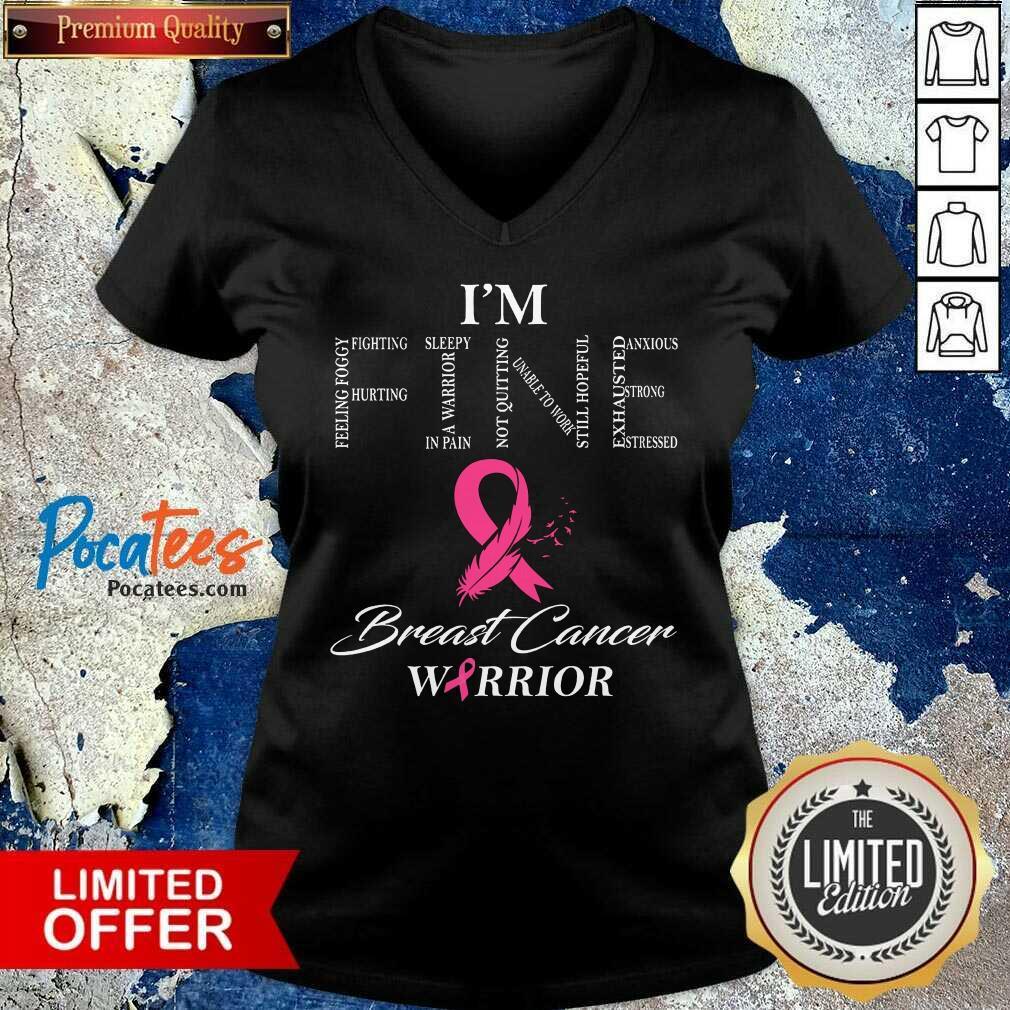 Fantastic I'm Fine Breast Cancer Warrior V-neck
