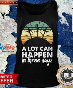 Happy A Lot Can Happen In Three Days Christian Retro Jesus Tank Top