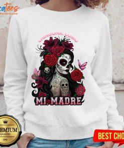 Top Cinco De Mayo Chingona Como Mi Madre Tattoos Flower Sweatshirt