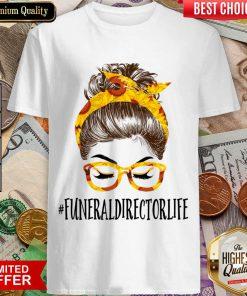 Top Messy Hair Bun Funeral Director Life Sunflowers Shirt