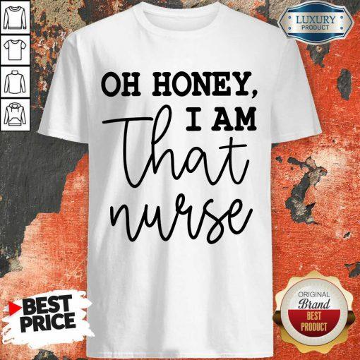 Hot Oh Honey I Am That Nurse Shirt