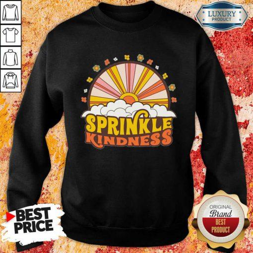 Top Sprinkle Kindness Sweatshirt