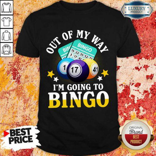 Vip Out Of My Way Im Going To Bingo Shirt