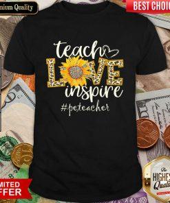 Sunflower Leopard Teach Love Inspire Peteacher Shirt