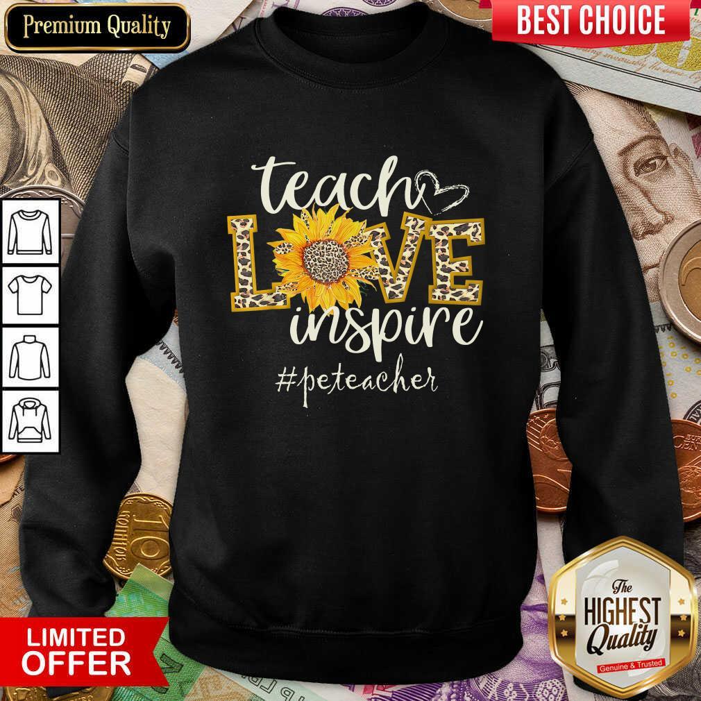Sunflower Leopard Teach Love Inspire Peteacher Sweatshirt